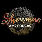 Episode 59 of The Shenmue AM2 Podcast