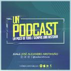 #UnPodcast - Joale Aristimuño