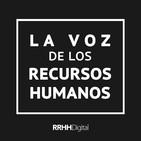 La voz de los Recursos Humanos