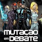 Mutação em Debate #25 - Cable
