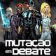 Mutação em Debate Especial #03 - X-Vilões