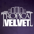 Tropical velvet radioshow ep99 hosted by kort guest mix carl hanaghan