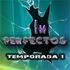 ImPerfectos [Temporada 01]