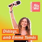 Diàlegs, amb Emma Tomàs
