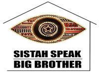 074 Sistah Speak Big Brother