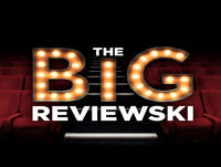 The Big Reviewski VI with Joe Cornish