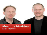 Max Richter: Meet the Musician