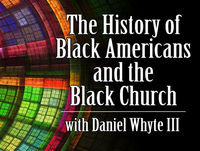 The History of Black Americans and the Black Churc
