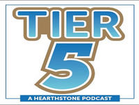 Tier 5: A Hearthstone Podcat Episode 94 - Rise of the Shadows