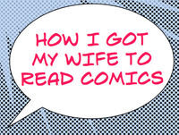 How I Got My Wife to Read Comics #494