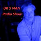 UR S MAN & Friends 24/7 Radio Show