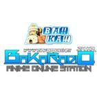- BaKaRadio Anime Radio Online 24 HR