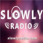 Slowly Radio - Slow