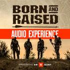 The Born And Raised Audio Expe
