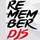 REMEMBER DJS