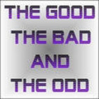 The Good, The Bad, and The Odd