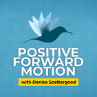 Positive Forward Motion