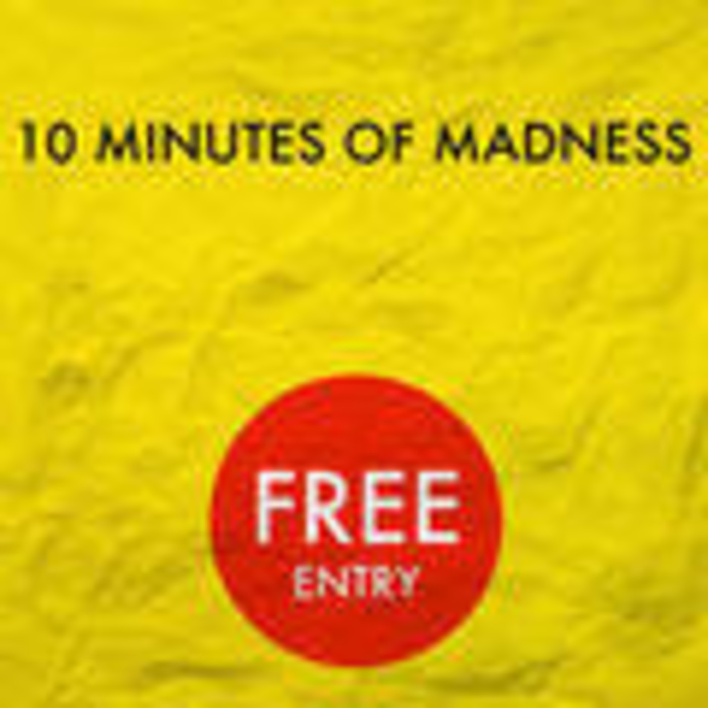 10 Minutes Of Madness