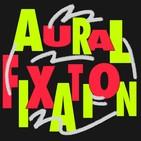 Aural Fixation
