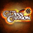 The Glass Cannon