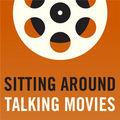 Sitting Around Talking Movies