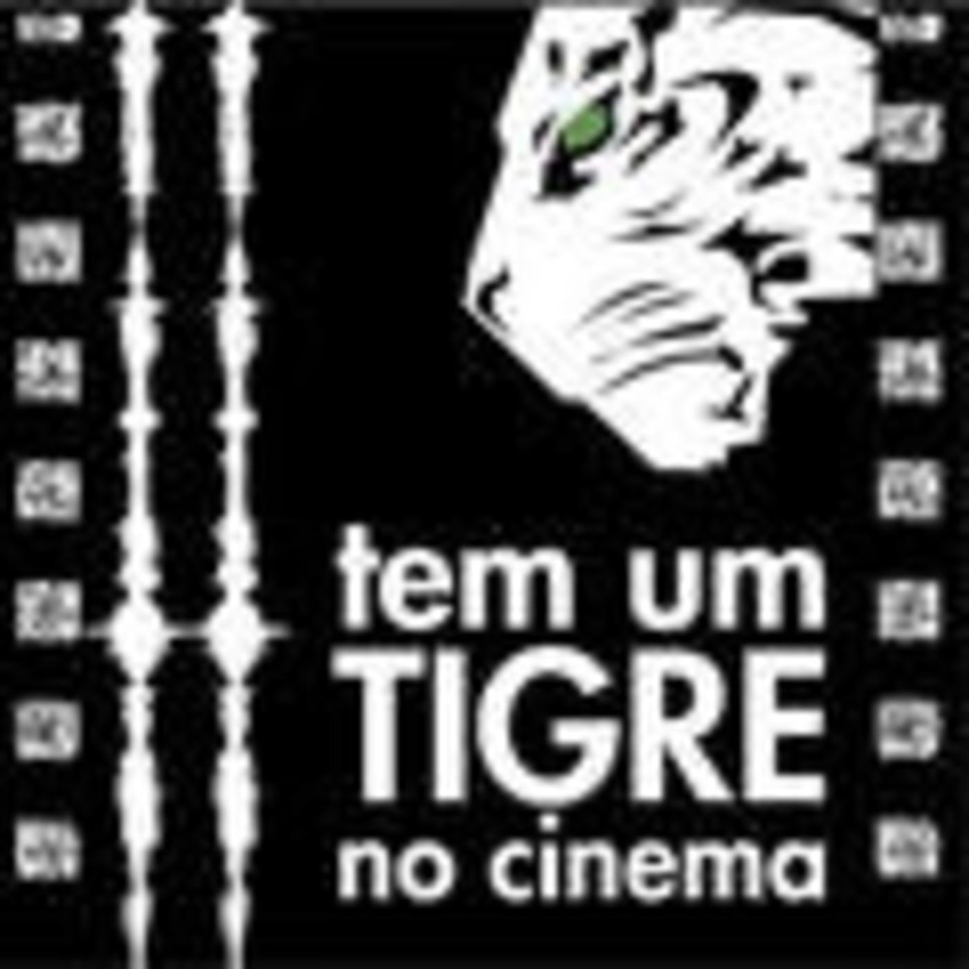 tem um Tigre no cinema