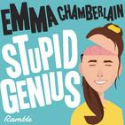 Stupid Genius with Emma Chambe