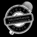 TráficoDeInfluencias RadioShow