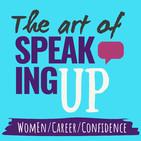 The Art of Speaking Up: Women,
