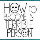 How To Become A Terrible Perso