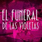 EL FUNERAL DE LAS VIOLETAS