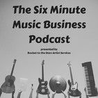 The Six Minute Music Business