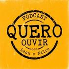 QUERO OUVIR - PODCAST