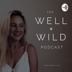 The Well + Wild Podcast