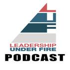 Leadership Under Fire