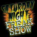The Saturday Night Freak Show
