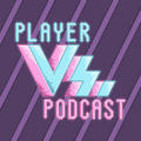 Player Vs. Podcast