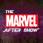 The Marvel After Show: 'Marvel