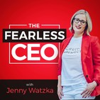 The Fearless CEO with Jenny Wa