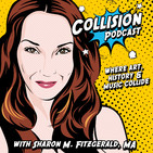 Collision Podcast: Where Art,