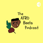 The Afro Beets Podcast