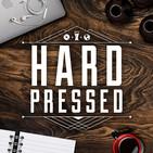 Hard Pressed Podcast