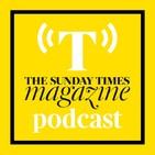 The Sunday Times Magazine Podc