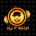DJ P KiLLa