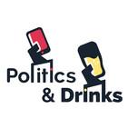 Politics & Drinks