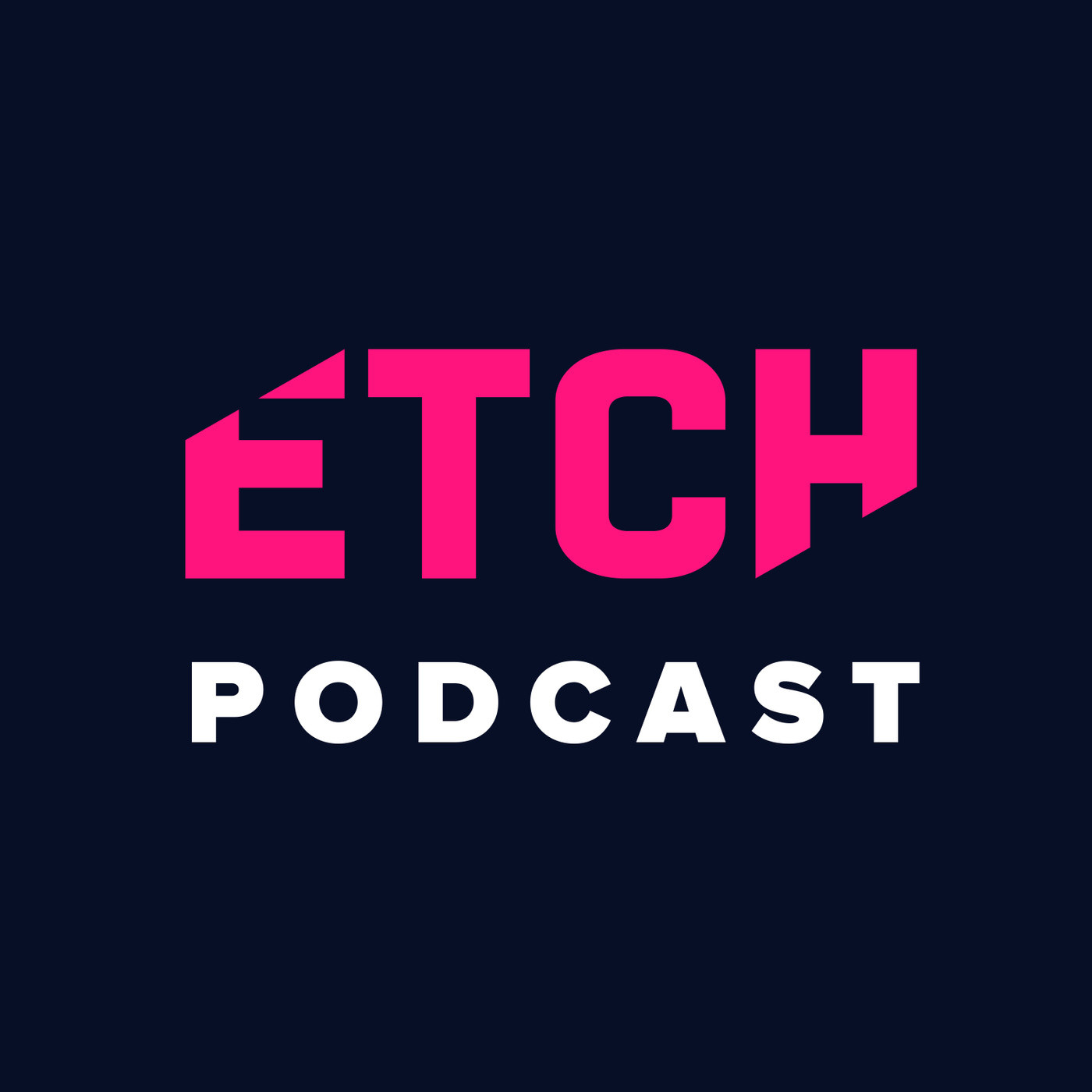The Etch Podcast