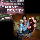 La Mano Peluda con Juan Ramon