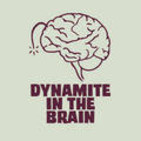 Dynamite In The Brain
