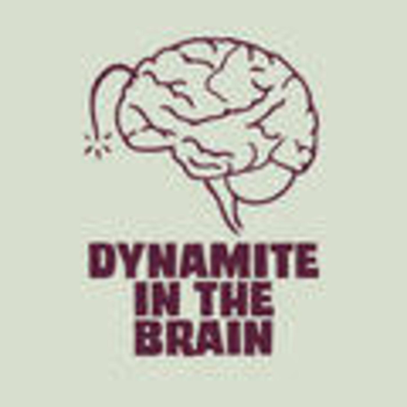 Dynamite In The Brain