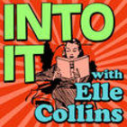 Into It with Elle Collins